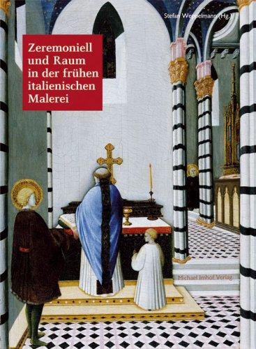 9783865682604: Zeremoniell und Raum in der frühen italienischen Malerei