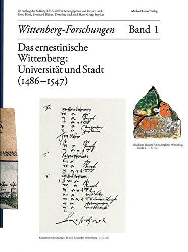 Das ernestinische Wittenberg. Band 1: Universität und Stadt (1486?1547) (Paperback)