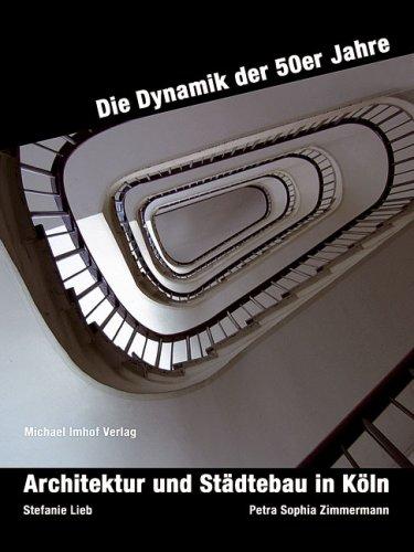 9783865682956: Architektur und Städtebau in Köln: Die Dynamik der 50er Jahre