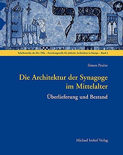 9783865683137: Die Architektur der Synagoge im Mittelalter: Überlieferung und Bestand