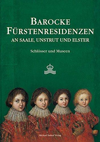 9783865683571: BAROCKE FÜRSTENRESIDENZEN an Saale, Unstrut und Elster