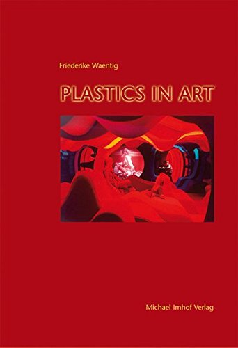 PLASTICS IN ART: Friederike Waentig
