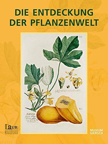 DIE ENTDECKUNG DER PFLANZENWELT: Botanische Drucke vom 15. bis 19. Jahrhundert aus der ...