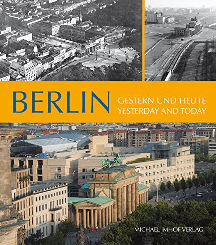 Berlin: Yesterday and Today (Hardcover): Michael Imhof