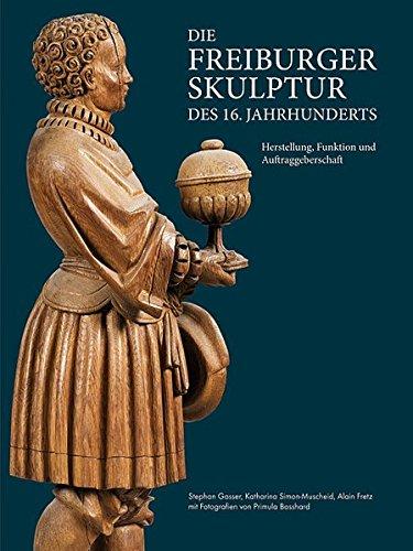 9783865686268: Die Freiburger Skulptur des 16. Jahrhunderts: Herstellung, Funktion und Auftraggeberschaft. Textband und Katalogband