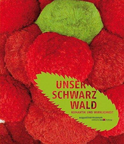 9783865686411: Unser Schwarzwald Romantik und Wirklichkeit