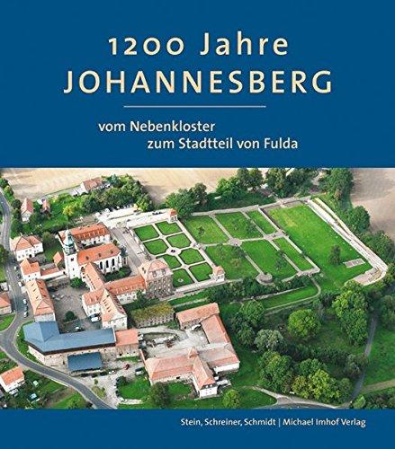 9783865686473: 1200 Jahre Johannesberg: vom Nebenkloster zum Stadtteil von Fulda