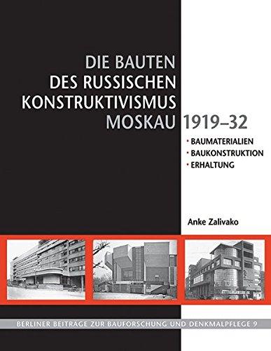 9783865687166: Die Bauten des russischen Konstruktivismus Moskau 1919-32: Baumaterialien, Baukonstruktion, Erhaltung