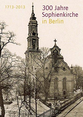 9783865687210: 300 Jahre Sophienkirche in Berlin: 1713-2013