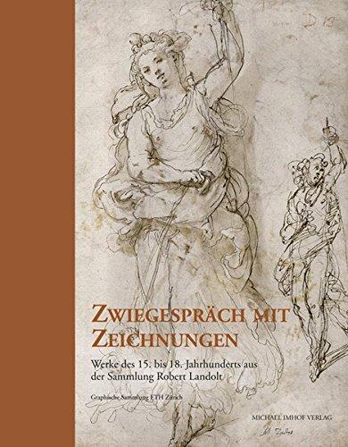 9783865687524: Zwiegespräch mit Zeichnungen: Werke des 15. bis 18. Jahrhunderts aus der Sammlung Robert Landolt-Hatz