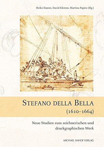 9783865687739: Stefano della Bella (1610-1664): Neue Studien zum zeichnerischen und druckgraphischen Werk