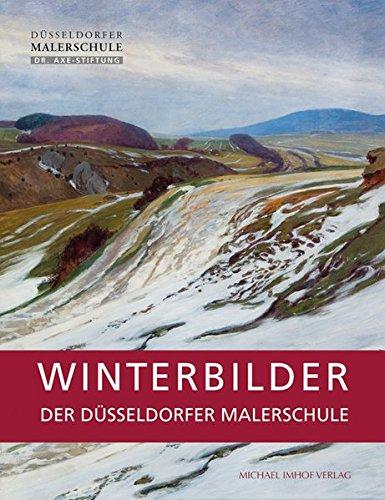 Winterbilder der Düsseldorfer Malerschule: Ekkehard Mai