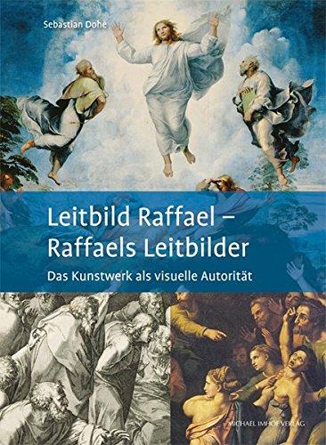 9783865688606: Leitbild Raffael - Raffaels Leitbilder: Das Kunstwerk als visuelle Autorität