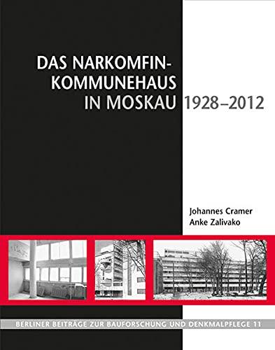9783865688668: Das Narkomfin-Kommunehaus in Moskau (1928-2012)