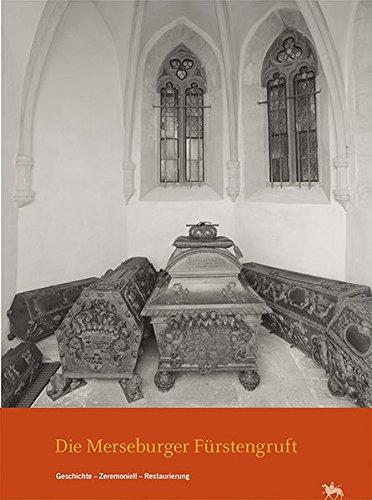 9783865688927: Die Merseburger Fürstengruft: Geschichte - Zeremoniell - Restaurierung