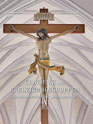 "Kruzifixe und Kreuzigungsgruppen aus dem Bereich der ""Donauschule"": Kathrin Brandmair"