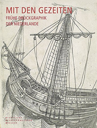 9783865689139: Mit den Gezeiten - Frühe Druckgraphik der Niederlande