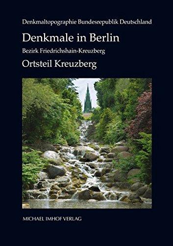 9783865689337: Denkmale in Berlin: Bezirk Friedrichshain-Kreuzberg: Ortsteil Kreuzberg