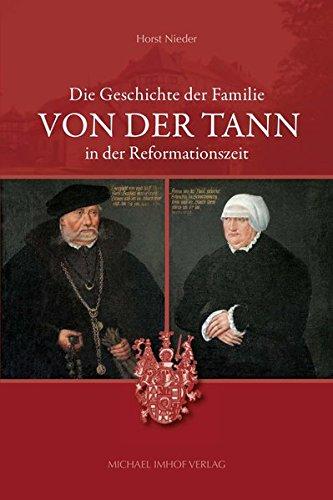9783865689474: Die Geschichte der Familie von der Tann in der Reformationszeit