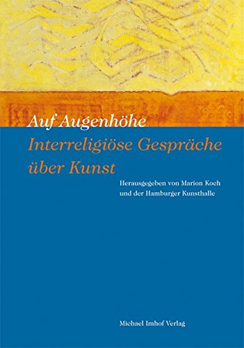9783865689672: Auf Augenh�he - Interreligi�se Gespr�che �ber Kunst