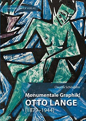 Monumentale Graphik! Otto Lange (1879-1944): Claudia Schönjahn