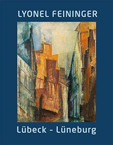 9783865689832: Lyonel Feininger. Lübeck - Lüneburg