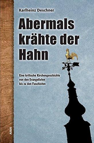 9783865691880: Abermals krähte der Hahn: Eine kritische Kirchengeschichte von den Evangelisten bis zu den Faschisten