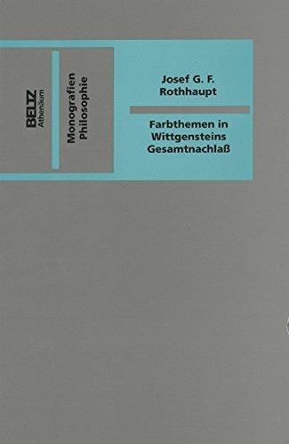 Farbthemen in Wittgensteins Gesamtnachlaß: Josef G Rothhaupt