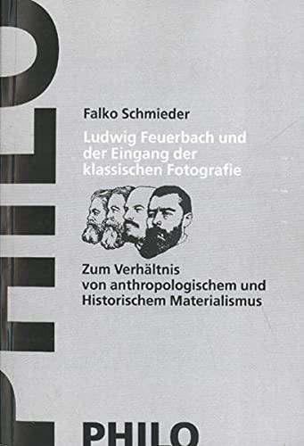 Ludwig Feuerbach und der Eingang der klassischen Fotografie: Falko Schmieder