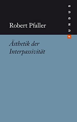 9783865726506: Ästhetik der Interpassivität