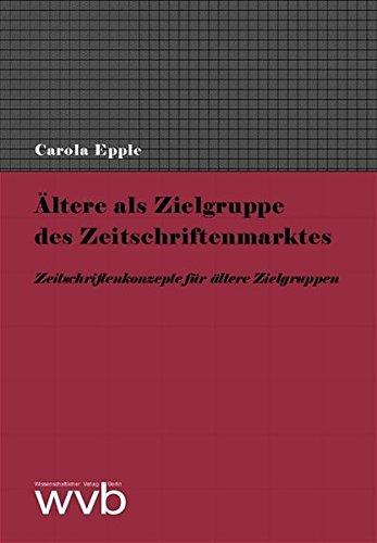 9783865730435: �ltere als Zielgruppe des Zeitschriftenmarktes: Zeitschriftenkonzepte f�r �ltere Zielgruppen (Livre en allemand)