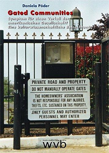 9783865731937: Gated Communities: Symptom für einen Verfall der amerikanischen Gesellschaft? Eine kulturwissenschaftliche Betrachtung