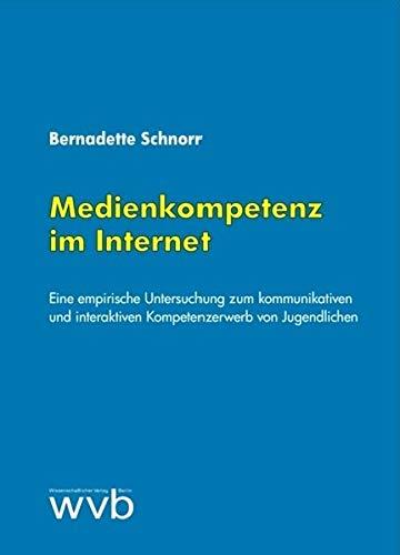 9783865732705: Medienkompetenz im Internet: Eine empirische Untersuchung zum kommunikativen und interaktiven Kompetenzerwerb von Jugendlichen (Livre en allemand)