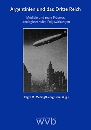 9783865733627: Argentinien und das Dritte Reich: Mediale und reale Präsenz, Ideologietransfer, Folgewirkungen