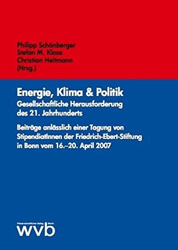 Energie, Klima & Politik: Gesellschaftliche Herausforderung des: Schönberger, Philipp, Heitmann,