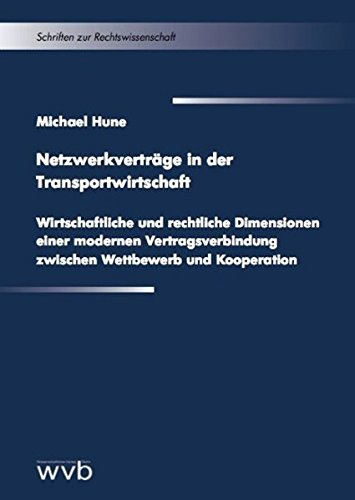 9783865735119: Netzwerkverträge in der Transportwirtschaft: Wirtschaftliche und rechtliche Dimensionen einer modernen Vertragsverbindung zwischen Wettbewerb und Kooperation