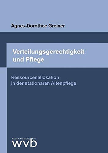 9783865736338: Verteilungsgerechtigkeit und Pflege: Ressourcenallokation in der stationären Altenpflege