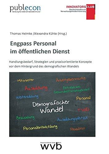 9783865736635: Engpass Personal im öffentlichen Dienst: Handlungsbedarf, Strategien und praxisorientierte Konzepte vor dem Hintergrund des demografischen Wandels