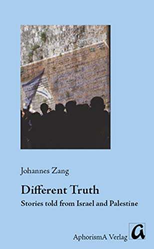 9783865750082: Different Truth. Stories told from Israel and Palestine