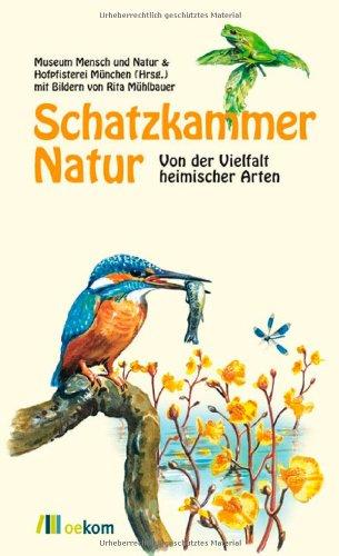 9783865811349: Schatzkammer Natur: Von der Vielfalt heimischer Arten