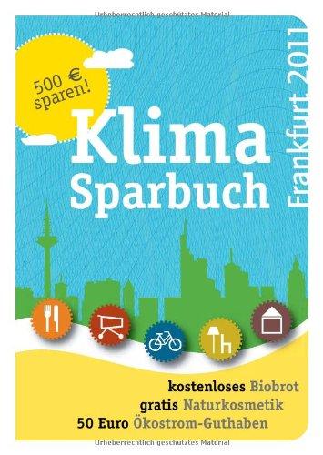 Klimasparbuch Frankfurt 2011: Klima schützen & Geld sparen