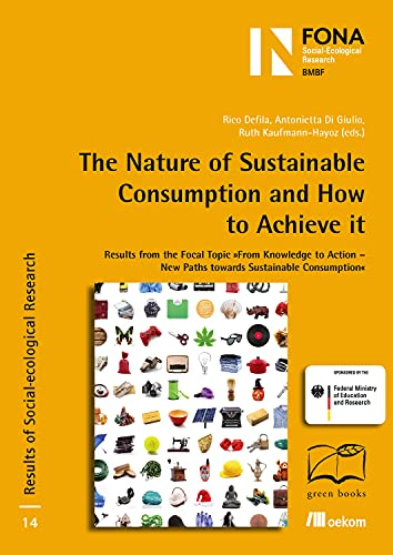 The Nature of Sustainable Consumption and How to Achieve it: Rico Defila