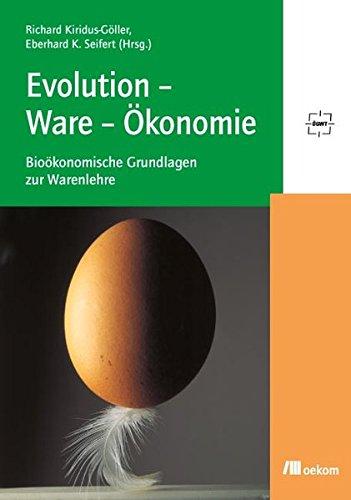 9783865813176: Evolution-Ware-Ökonomie: Bioökonomische Grundlagen zur Warenlehre