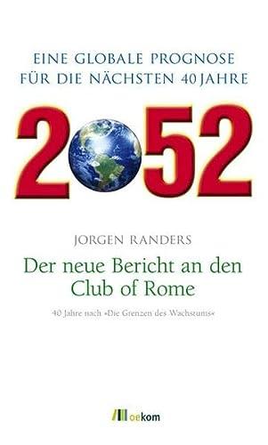 9783865813985: 2052. Der neue Bericht an den Club of Rome: Eine globale Prognose f�r die n�chsten 40 Jahre