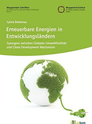 9783865814050: Erneuerbare Energien in Entwicklungsl�ndern: Synergien zwischen Globaler Umweltfazilit�t und Clean Development Mechanism