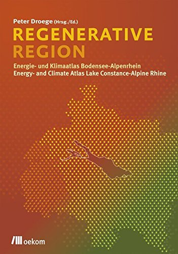 Regenerative Region: Energie- und Klimaatlas Bodensee-Alpenrheintal /: Peter Droege