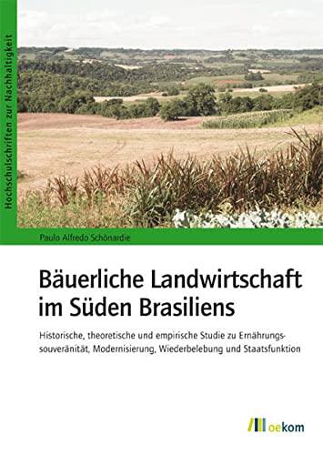 Bäuerliche Landwirtschaft im Süden Brasiliens: Paulo A. Sch�nardie