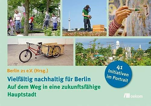 Vielfältig nachhaltig für Berlin: Auf dem Weg in eine zukunftsfähige Hauptstadt