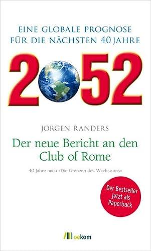 9783865816658: 2052. Der neue Bericht an den Club of Rome: Eine globale Prognose für die nächsten 40 Jahre
