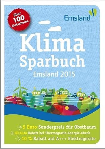 9783865816771: Klimasparbuch Emsland 2015: Klima sch�tzen & Geld sparen